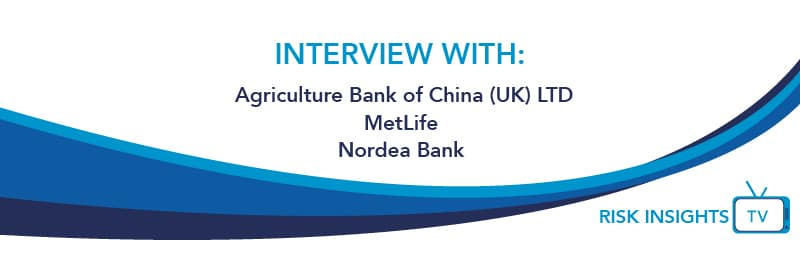 interview with Agriculture Bank of China (UK) LTD, MetLife, Nordea Bank